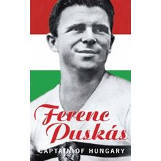 The greatest soccer player in Hungary ever.