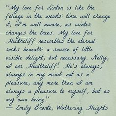 I love how Catherine describes her love for Heathcliff. She loves him because he is the rock she stands on, because he is absolutely essential for her to live.