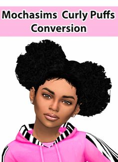 Lana CC Finds - Mochasims Curly Afro Puff Conversion for TS4
