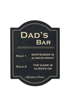 Distressed in appearance and fashioned in finely crafted wood laminate, this Father's Day inspired pub sign comes complete with attachable hanger and high gloss finish. Features Dad's Bar along the to Black Wall Art, Black Walls, Pub Signs, Wall Signs, Coin Bar, Ultimate Man Cave, Sign Display, Man Cave Bar, Wall Bar