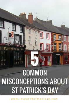 5 Common Misconceptions about St Patrick's Day - In Search of Mexican St Patricks Day, Ireland, To Go, Mexican, Lettering, Search, Places, Searching, Drawing Letters