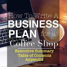 Coffee Shop Business Plan: Executive Summary #dreamalatte
