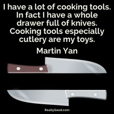 I have a lot of #cooking tools. In fact I have a whole drawer full of knives. Cooking tools, especially cutlery, are my tools. Martin Yan