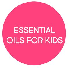 This is the cover pin for a board all about using essential oils with kids