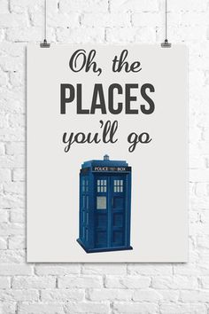 Oh the Places You'll Go Poster . . . If I ever have kids, their nursery will be TARDIS blue.