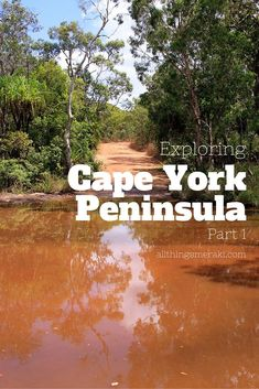 Exploring Cape York Peninsula - Part 1. A 3 week road trip to discover the Cape York Peninsula in far north Queensland.