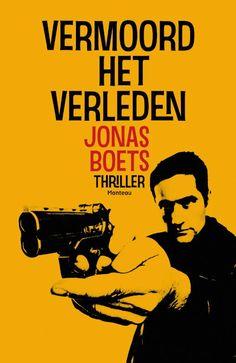 Vermoord het verleden - Jonas Boets