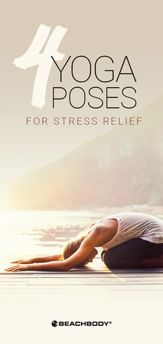Yoga has many health benefits, including reducing your stress levels. Try these 4 yoga poses to reduce stress at any time during the day. // yoga moves // yoga tips // stress relief // stress reduction // anxiety // mind body // calming // relaxation // Beachbody // BeachbodyBlog.com