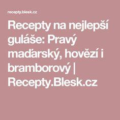 Recepty na nejlepší guláše: Pravý maďarský, hovězí i bramborový | Recepty.Blesk.cz