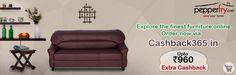 Explore the finest furniture online! Order now via Cashback365.in Get Extra Cash Back Upto Rs.960