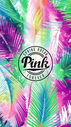 SPRING BREAK - PINK - FOREVER (Green, yellow, purple, pink) PRETTY!
