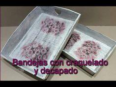 Bandejas decoradas con decapado, craquelado y decoupage - YouTube