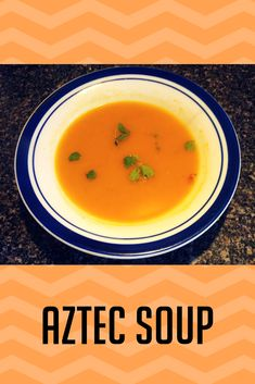 This Aztec soup is mighty tasty! I can't wait until I get my hands on another squash.  #diseasewarrior #nutrition #squash www.marked4glory.com