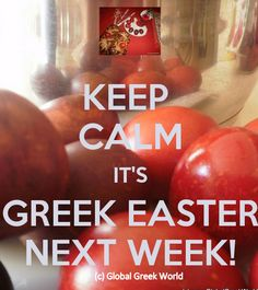Keep Calm, Greek Easter is NEXT Week!   Happy Easter to our non-Greek friends celebrating, Happy Passover to our Jewish friends and a reminder to all our Greek friends http://globalgreekworld.blogspot.gr/2015/04/greekeaster-is-next-week-palm-sunday.html