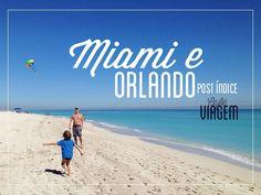 Miami e Orlando - o post indice