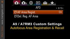 Set up a custom key setting for Autofocus Area Registration and Recall that enables you to quickly switch AF areas by simply holding down a custom key on a Sony Learning Support, Thing 1, Sony