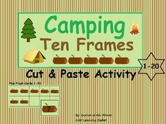 Camping Ten Frames : Cut and Paste Activity* Ten Frames 1-20.* Cut and paste Pages from 1-20.* Flash Cards from 1-10.In this cut & paste activity students have to count the logs on Ten frames and then find the respective log and cut it to paste that log on the blank box.Students will easily get the concept of counting and through this fun activity.