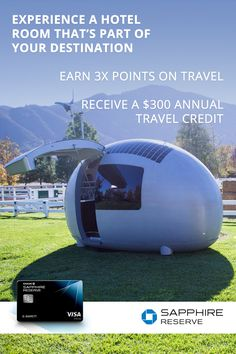 Don't just experience the future of self-sustaining accommodations, get rewarded for it when you travel with Chase Sapphire Reserve. Receive a $300 annual travel credit, along with 3x points on travel, worldwide, including hotels, airfare, taxis, and trains.