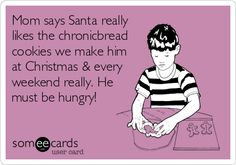 Mom says Santa really likes the chronicbread cookies we make him at Christmas & every weekend really. He must be hungry!