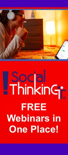 Take a peek at our entire collection of FREE pre-recorded webinar. Get insider tips for using Social Thinking materials to teach individuals as young as four and across the lifespan. Social emotional learning isn't just for children, we continue to strengthen and improve our social and emotional competencies across our lives. Sign up and a link will be sent to you to watch at your convenience. Enjoy our #STwebinar!