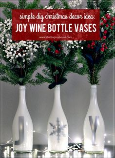 DIY Christmas decor project: Joy vases made from recycled wine bottles.