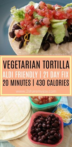 21 Day Fix Vegetarian Tortilla Recipe with fresh salsa, lettuce and cheese. A 20 minute healthy mexican recipe with 21 day fix container count and 430 calories per serving.