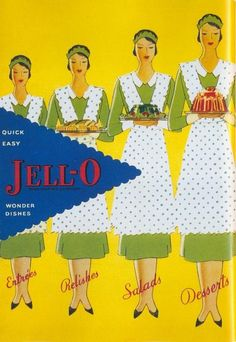 1930 Jell-O Advertisement I got married in Le Roy, NY the home of Jello (which has nothing to do with Leroy now but still is the place it was invented...flavor was tomato)