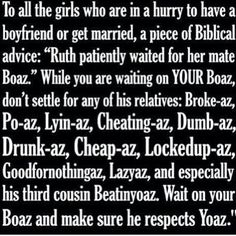 Waiting for your Boaz... heck yes.