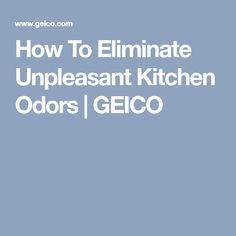 How To Eliminate Unpleasant Kitchen Odors | GEICO