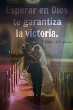 Esperar en Dios te garantiza la victoria.// Amor que dura.// Esposos