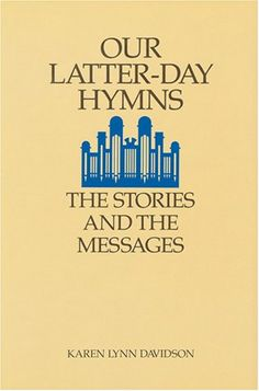 This is why I love being LDS -  Our Latter-Day Hymns: The Stories and the Messages / http://www.mormonproducts.net/our-latter-day-hymns-the-stories-and-the-messages-5/