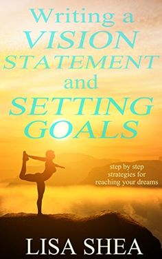 Writing a Vision Statement And Setting Goals: Step by ste... https://www.amazon.com/dp/B01N4GLD0I/ref=cm_sw_r_pi_dp_x_ISHMyb2ECN0GY
