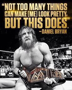 Get better soon Bryan! Wwe Quotes, Wrestling Quotes, Wrestling Posters, Wrestling Wwe, Daniel Bryan Wwe, Wwe World, Wrestling Superstars, Wwe Wrestlers, Thats The Way