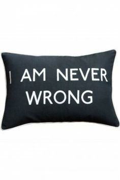 Barbara Coupe I AM NEVER WRONG Cushion www.sue-parkinson.com