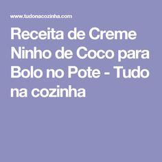 Receita de Creme Ninho de Coco para Bolo no Pote - Tudo na cozinha