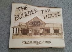 I did a wood burning of the restaurant I work at now, Boulder Tap House in Mankato, MN.