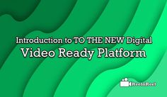 Introduction to TO THE NEW Digital – Video Ready Platform