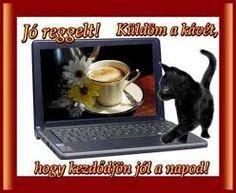 """Képtalálat a következőre: """"jó éjszakát"""" Good Morning, Humor, Coffee, Buen Dia, Kaffee, Bonjour, Humour, Funny Photos, Cup Of Coffee"""