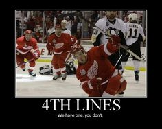 Our 4th line is simply the best. the truth.