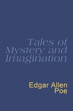 Tales Of Mystery And Imagination (Everyman) by Edgar Allan Poe. $7.99. 256 pages. Author: Edgar Allan Poe. Publisher: Phoenix; New Ed edition (April 26, 2012)