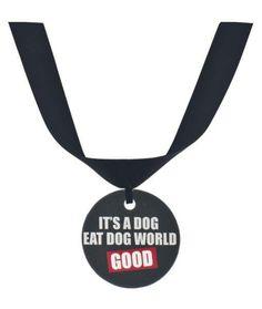 Collar Its A Dog Eat Dog World Good