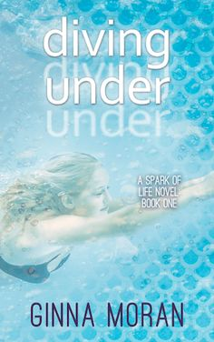 Diving Under Ginna Moran (Spark of Life, #1) Publication date: June 27th 2017 Genres: Paranormal, Romance, Young Adult Eight years after her older sister was swept out to sea, eighteen-year-old Ava…