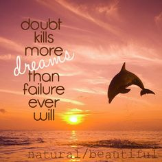 For my dolphin loving girls! Favorite Quotes, Best Quotes, Inspire Quotes, Faith Hope Love, God Loves Me, Inspiration Wall, Powerful Words, Deep Thoughts, True Quotes