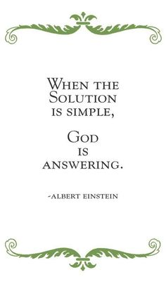 When the solution is simple, God is answering. | Albert Einstein Picture Quotes | Quoteswave