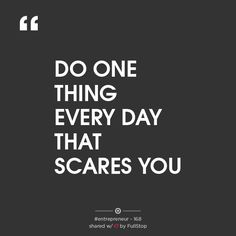 """""""DO ONE THING EVERYDAY THAT SCARES YOU."""" – MOTIVATIONAL QUOTES"""
