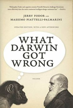 What Darwin Got Wrong by Jerry Fodor. $11.51. Publisher: Farrar, Straus and Giroux; Reprint edition (March 1, 2011). 300 pages