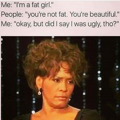 """This. I'm so tired of this being the reactionary response we as women give each other when we use the word """"fat."""" People will try to tell out that it's synonymous with""""ugly."""" PEOPLE. FAT DOES NOT UGLY. Just cause you've been trained to be grossly offended by even the mere mention of the word fat doesn't mean that it's actually a dirty word. You've just been conditioned to believe that by a media and culture that instigated fat phobia and extreme diet culture. Fat does not equal ugly anymore…"""