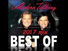 Modern Talking 2017 mix dj.marcias - YouTube
