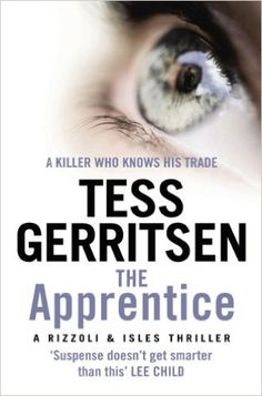 The Apprentice: (Rizzoli & Isles series 2) eBook: Tess Gerritsen: Amazon.co.uk: Kindle Store