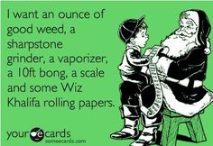 #All I want for Christmas #Weed